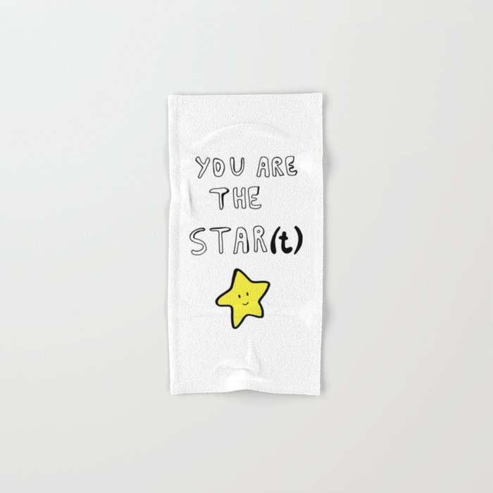 You are the star(t) Hand & Bath Towel