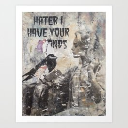 Hater I Have Your Diamonds Art Print