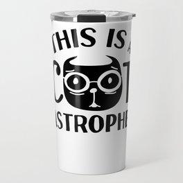 cat catastrophe pun sarcasm gift Travel Mug