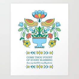 Come Though Fount of Every Blessing Art Print