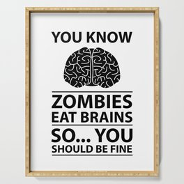 You Know - Zombies Eat Brains Joke Serving Tray