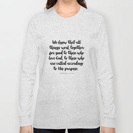 Romans 8:28 - Bible Verse Long Sleeve T-shirt