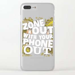 Cell Phone Zone Out with Your Phone Out Technology Clear iPhone Case