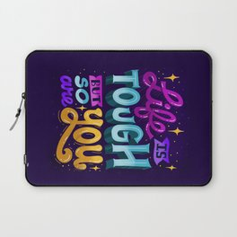 Life Is Tough But So Are You Laptop Sleeve
