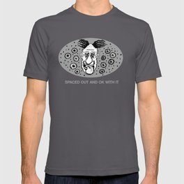 Spaced Out and Ok with it T-shirt