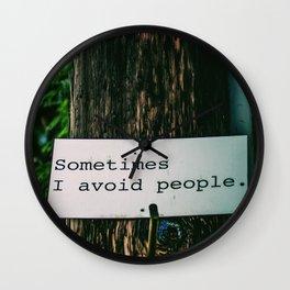 Sometimes I Avoid People Wall Clock