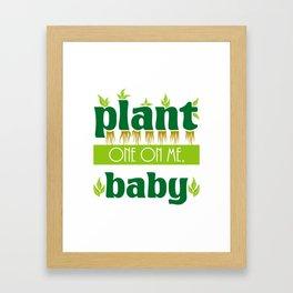 Flirty Plant One on Me Baby Gardener's Framed Art Print