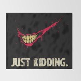 Just Kidding. Throw Blanket