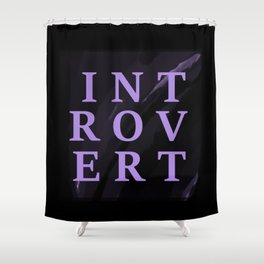 For the Love of Introverts Shower Curtain