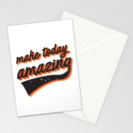 make today amazing Stationery Cards