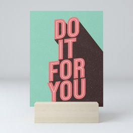 Do It For You inspirational typography poster motivational wall art bedroom home decor Mini Art Print