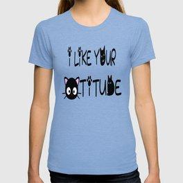 I Like Your Cattitude T-shirt
