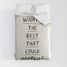 What's The Best That Could Happen Comforters