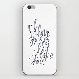 I love you & I like you iPhone Skin
