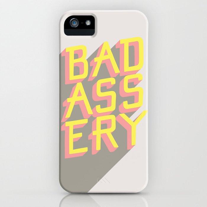 Badassery iPhone Case