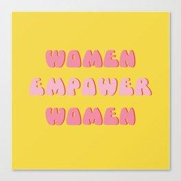 Women Empower Women Canvas Print