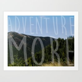 Adventure More Art Print