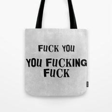 Fuck You You Fucking Fuck - Lip Gallagher of Shameless Tote Bag