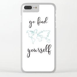 Go find yourself Clear iPhone Case