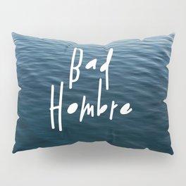 Happy Bad Hombre Pillow Sham