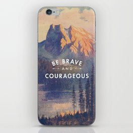 Be Brave and Courageous iPhone Skin