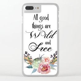 All Good Things are Wild and Free Clear iPhone Case
