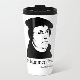 It's Hammer Time Travel Mug