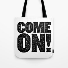 COME ON! Tote Bag