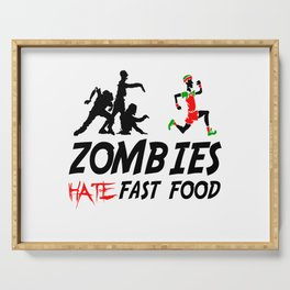 Zombies hate fast food Serving Tray