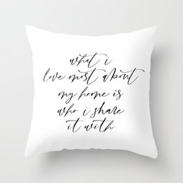 What I Love Most Throw Pillow
