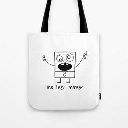 Me Hoy Minoy Tote Bag
