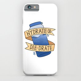 Hydrate or Diedrate iPhone Case