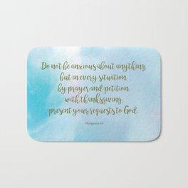 Do Not Be Anxious, Philippians 4:6 Bath Mat