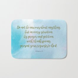 Do Not Be Anxious, Philippians 4:6 Bath Mat