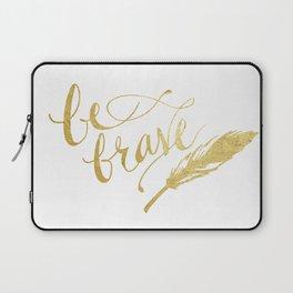 Be Brave Laptop Sleeve