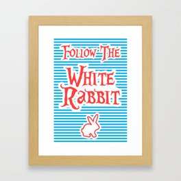 Follow The White Rabbit, Alice Framed Art Print