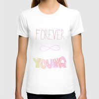 forever young T-shirts featuring Forever Young by shans
