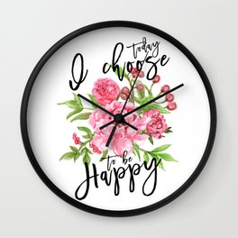 Motivational quote Today I choose to be happy floral pink Wall Clock