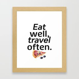 Eat well, travel often. pizza Framed Art Print