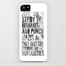 If Punching Nazis is Good Enough for Indiana Jones, It's Good Enough For Me iPhone Case