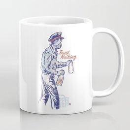 Trust Nothing Coffee Mug