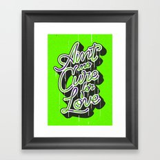 Ain't No Cure for Love Framed Art Print