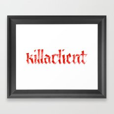 killaclient Framed Art Print