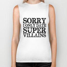 Sorry, I only date super villains!  Biker Tank