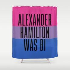 Alexander Hamilton Was Bi Shower Curtain