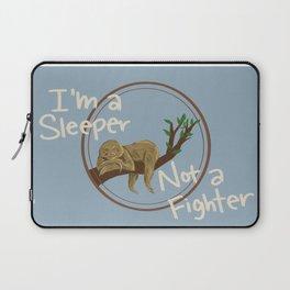 I'm a Sleeper Not a Fighter Laptop Sleeve