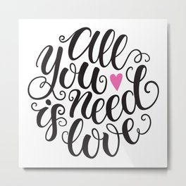 All you need is love hand lettering Metal Print