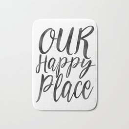 OUR HAPPY PLACE, Home Decor,Apartment Decor,Motivational Quote,Inspirational Print,Calligraphy Quote Bath Mat