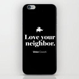 Love Your Neighbor – Union – Black iPhone Skin