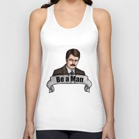 parks and recreation Tank Tops featuring Ron Swanson - Be a Man - Parks and Recreation by Hungry Designs